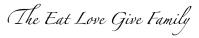 EatLoveGive Signature